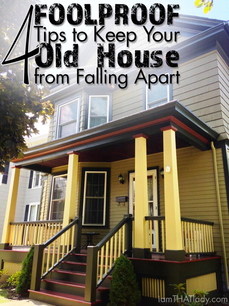 Do You Have An Old House Here Are 4 Foolproof Tips To Kepp Your