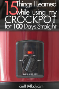 15 Things I Learned by Using my Crockpot for 100 Days Straight