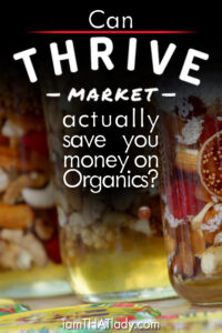 Review of Thrive Market – Can Thrive Market actually save you money on Organics?