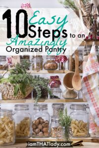 10 EASY Steps to an AMAZINGLY Organized Pantry